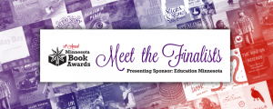 Meet the Finalists for the Minnesota Book Awards @ Open Book | Minneapolis | Minnesota | United States