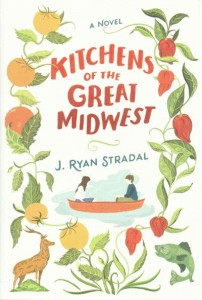 """Kitchens of the Great Midwest"" by J. Ryan Stradal"