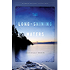 Long Shining Waters – a Great Lakes Read