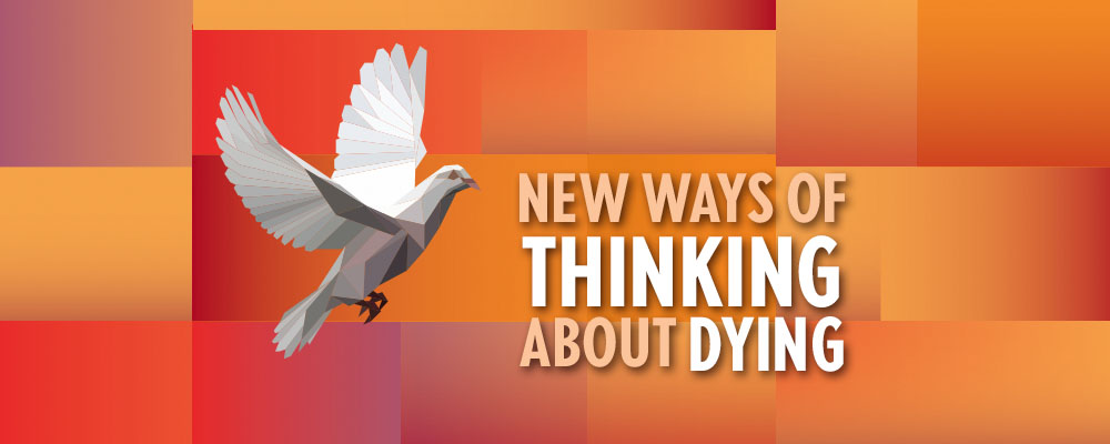 New Ways of Thinking About Dying