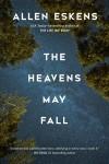 Heavens May Fall, by Allen Eskens