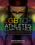 LGBTQ Players Claim the Field, by Kirstin Cronn-Mills