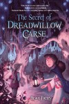 The Secret of Dreadwillow Carse, by Brian Farrey