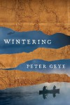 Wintering, by Peter Geye